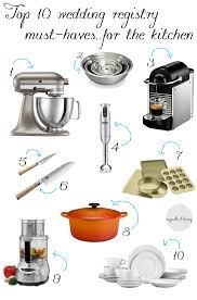 top 10 wedding registry a guide for wedding registries top 10 wedding registry must haves