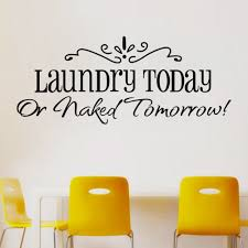 wall stickers laundry today or tomorrow home decor quote