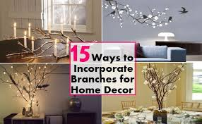 15 creative ways to incorporate branches in your home decor home