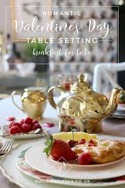 romantic table settings valentine s day romantic table setting for two swoon worthy