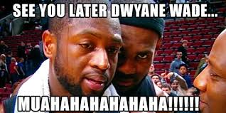Wade Meme - lebron returns to cleveland the best memes the hollywood gossip