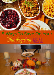 thanksgiving meal images 5 ways to save on your thanksgiving meal mending the piggy bank