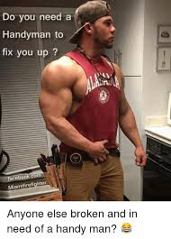 Handyman Meme - do you need a handyman to fix you up facebookcom miami firefighter