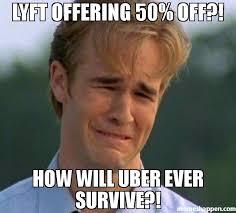 Meme Uber - lyft offering 50 off how will uber ever survive meme 1990s