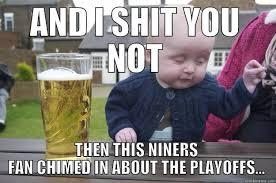 Funny Niner Memes - drunk baby memes quickmeme