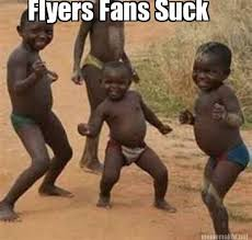 Flyers Meme - meme maker flyers fans suck