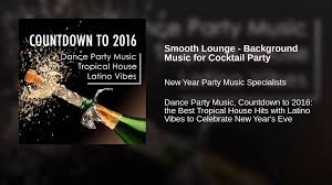 smooth lounge background music for cocktail party youtube