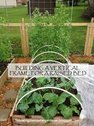 Vegetable Garden Netting Frame by Following The Master Gardener Building A Vertical Frame For A
