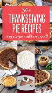 favorite thanksgiving pies 25 best ideas about thanksgiving pies on pinterest thanksgiving
