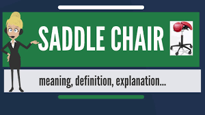 what is saddle chair what does saddle chair mean saddle chair