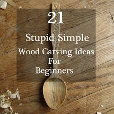 Best Wood For Carving Kitchen Utensils by Easy To Do Wood Carving Ideas For Whittling And Chip Carving To