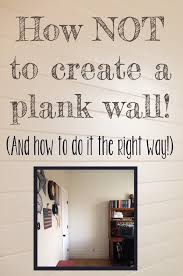 How To Get Scuff Marks Off Walls by How To Create A Plank Wall In Your Home And What Mistakes You Want
