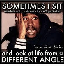 Tupac Memes - sometimes i sit wwwfacebookcommakavelireborntup tupac amaru shakur