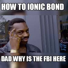 Meme Dad - meme maker how to ionic bond dad why is the fbi here