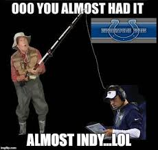 Indianapolis Colts Memes - almost colts imgflip