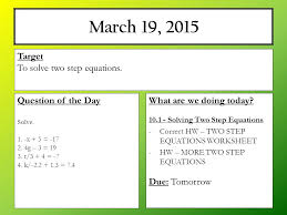 march 16 2015 what are we doing today review one step equations