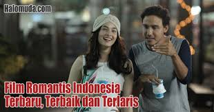 list film romantis indonesia terbaru 28 film romantis indonesia terbaru terbaik dan terlaris 2018