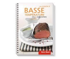 cuisine basse temperature la cuisson à basse température 27011 betty bossi