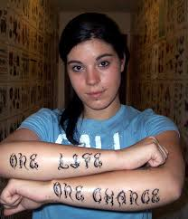 one love one life tattoo one life one chance tattoo picture