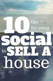 Tips For Designing A House 10 Power Tips For Using Social Media To Sell A House Social