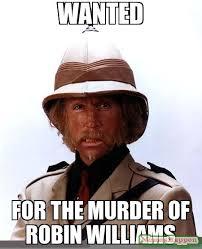Murder Meme - wanted for the murder of robin williams meme custom 11276