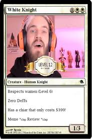 White Knight Meme - my level 12 white knight card pewdiepiesubmissions