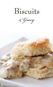 17 best ideas about homemade biscuits and gravy on pinterest