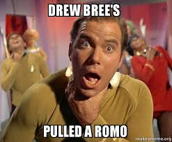 Drew Brees Memes - drew bree s pulled a romo make a meme