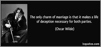 wedding quotes oscar wilde the only charm of marriage is that it makes a of deception