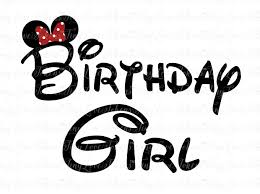 birthday girl disney birthday girl design for silhouette and other craft
