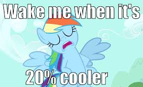 20 Cooler Meme - rainbow dash reacting with 20 percent cooler screenshot