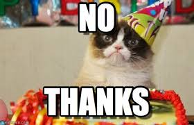 No Meme Grumpy Cat - no grumpy cat birthday meme on memegen