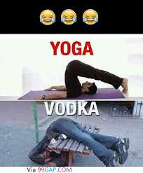 Vodka Meme - funny pictures of yoga vs vodka 99gap com