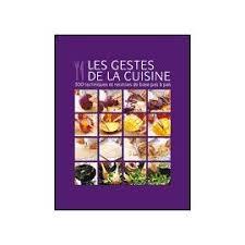 livre technique cuisine les gestes de la cuisine 300 techniques er recettes de base pas à