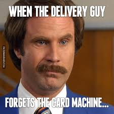 Delivery Meme - when the delivery guy forgets the card machine image dubai memes