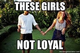 Beyonce Meme Generator - these girls not loyal beyonce jay z meme generator