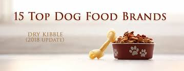 15 Top Dog Food Brands 2018 Review Best Dry Dog Foods
