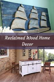 distressed wood home decor reclaimed wood home décor is absolutely unique and charming i love