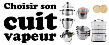 cuisine vapeur douce choisir cuit vapeur comparatif