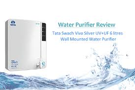 ultraviolet light water purifier reviews tata swach viva silver uv uf water purifier review compare water