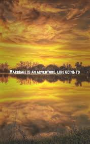 wedding quotes adventure adventure war quotes wallpapers marriage is an adventure like