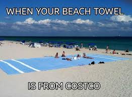 Costco Meme - when your beach towel is from costco memes and comics