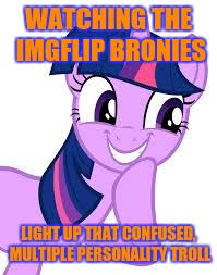 Bronies Meme - light em up bronies i m lovin them meme streams imgflip