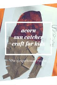 acorn sun catcher craft for kids the gingerbread house co uk