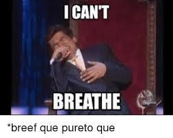 I Cant Breathe Meme - i cant breathe breef que pureto que dank meme on me me