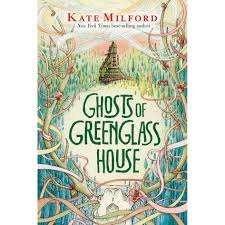 ghosts of greenglass house greenglass house 2 by kate milford