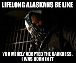 The Darkness Meme - 30 hilariously accurate memes about alaska