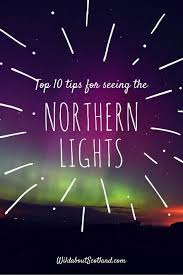 Best Time To See The Northern Lights Best 25 Northern Lights Scotland Ideas On Pinterest Northern