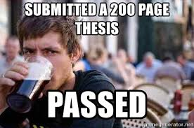 Lazy College Student Meme - submitted a 200 page thesis passed lazy college student senior