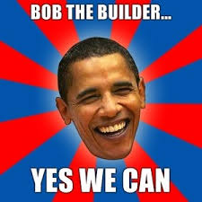 Bob The Builder Memes - obama bob the builder yes we can meme generator polyvore